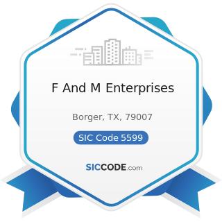 F And M Enterprises - SIC Code 5599 - Automotive Dealers, Not Elsewhere Classified