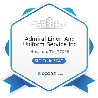 Admiral Linen And Uniform Service Inc - SIC Code 5047 - Medical, Dental, and Hospital Equipment...