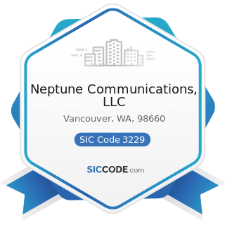 Neptune Communications, LLC - SIC Code 3229 - Pressed and Blown Glass and Glassware, Not...