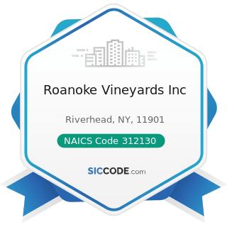 Roanoke Vineyards Inc - NAICS Code 312130 - Wineries