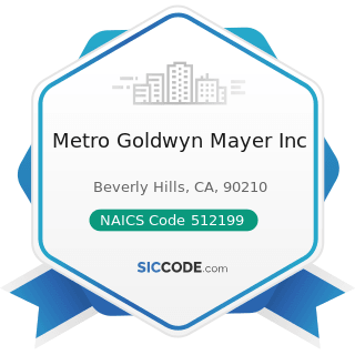 Metro Goldwyn Mayer Inc - NAICS Code 512199 - Other Motion Picture and Video Industries