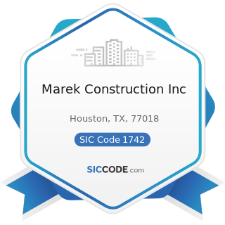 Marek Construction Inc - SIC Code 1742 - Plastering, Drywall, Acoustical, and Insulation Work