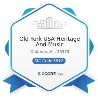 Old York USA Heritage And Music - SIC Code 5812 - Eating Places