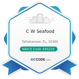 C W Seafood - NAICS Code 445220 - Fish and Seafood Markets