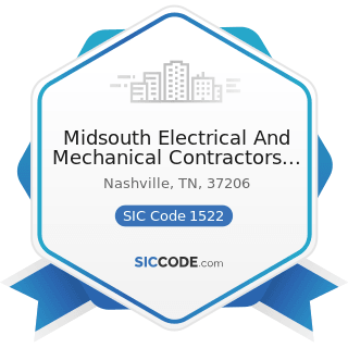 Midsouth Electrical And Mechanical Contractors Inc - SIC Code 1522 - General...