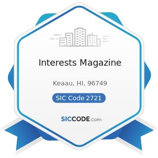 Interests Magazine - SIC Code 2721 - Periodicals: Publishing, or Publishing and Printing