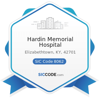 Hardin Memorial Hospital - SIC Code 8062 - General Medical and Surgical Hospitals