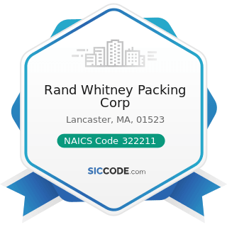 Rand Whitney Packing Corp - NAICS Code 322211 - Corrugated and Solid Fiber Box Manufacturing