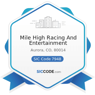 Mile High Racing And Entertainment - SIC Code 7948 - Racing, including Track Operation