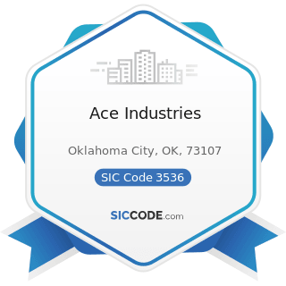 Ace Industries - SIC Code 3536 - Overhead Traveling Cranes, Hoists, and Monorail Systems
