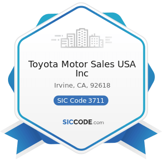 Toyota Motor Sales USA Inc - SIC Code 3711 - Motor Vehicles and Passenger Car Bodies