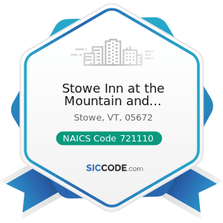 Stowe Inn at the Mountain and Condominiums - NAICS Code 721110 - Hotels (except Casino Hotels)...