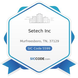 Setech Inc - SIC Code 5599 - Automotive Dealers, Not Elsewhere Classified