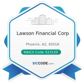 Lawson Financial Corp - NAICS Code 523120 - Securities Brokerage