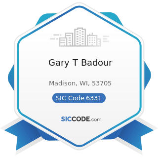 Gary T Badour - SIC Code 6331 - Fire, Marine, and Casualty Insurance