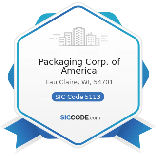 Packaging Corp. of America - SIC Code 5113 - Industrial and Personal Service Paper