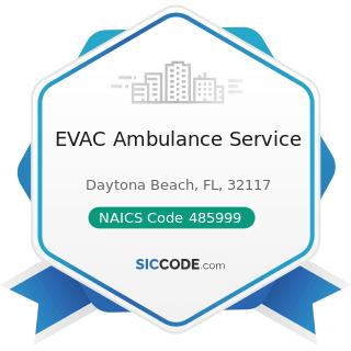 EVAC Ambulance Service - NAICS Code 485999 - All Other Transit and Ground Passenger...