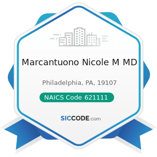 Marcantuono Nicole M MD - NAICS Code 621111 - Offices of Physicians (except Mental Health...
