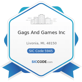 Gags And Games Inc - SIC Code 5945 - Hobby, Toy, and Game Shops