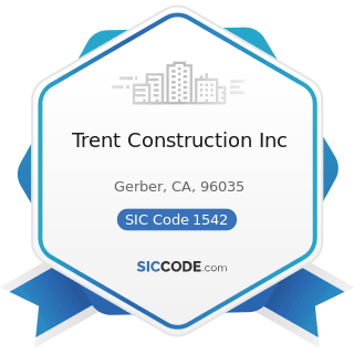 Trent Construction Inc - SIC Code 1542 - General Contractors-Nonresidential Buildings, other...