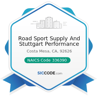 Road Sport Supply And Stuttgart Performance - NAICS Code 336390 - Other Motor Vehicle Parts...