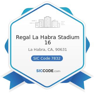 Regal La Habra Stadium 16 - SIC Code 7832 - Motion Picture Theaters, except Drive-In