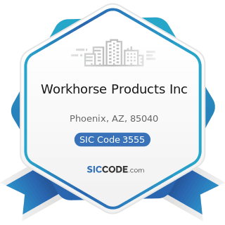 Workhorse Products Inc - SIC Code 3555 - Printing Trades Machinery and Equipment