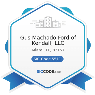 Gus Machado Ford of Kendall, LLC - SIC Code 5511 - Motor Vehicle Dealers (New and Used)