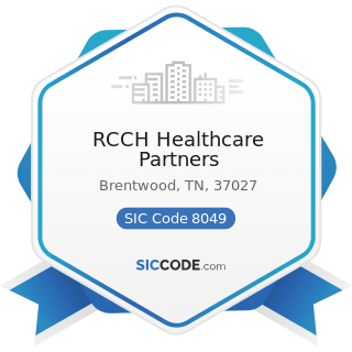 RCCH Healthcare Partners - SIC Code 8049 - Offices and Clinics of Health Practitioners, Not...