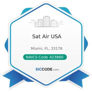 Sat Air USA - NAICS Code 423860 - Transportation Equipment and Supplies (except Motor Vehicle)...