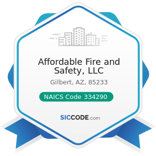 Affordable Fire and Safety, LLC - NAICS Code 334290 - Other Communications Equipment...