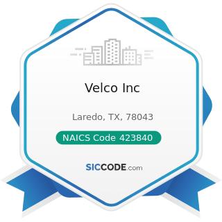 Velco Inc - NAICS Code 423840 - Industrial Supplies Merchant Wholesalers