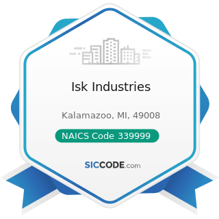 Isk Industries - NAICS Code 339999 - All Other Miscellaneous Manufacturing