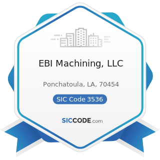 EBI Machining, LLC - SIC Code 3536 - Overhead Traveling Cranes, Hoists, and Monorail Systems