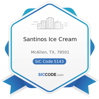 Santinos Ice Cream - SIC Code 5143 - Dairy Products, except Dried or Canned