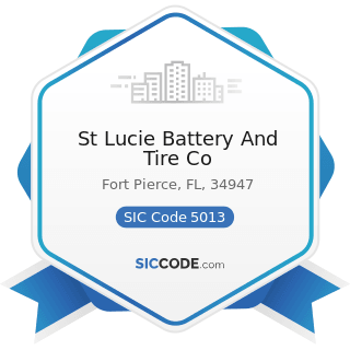 St Lucie Battery And Tire Co - SIC Code 5013 - Motor Vehicle Supplies and New Parts