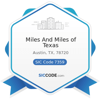 Miles And Miles of Texas - SIC Code 7359 - Equipment Rental and Leasing, Not Elsewhere Classified