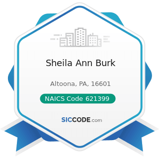 Sheila Ann Burk - NAICS Code 621399 - Offices of All Other Miscellaneous Health Practitioners