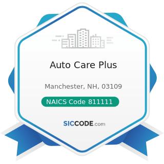 Auto Care Plus - NAICS Code 811111 - General Automotive Repair