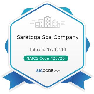 Saratoga Spa Company - NAICS Code 423720 - Plumbing and Heating Equipment and Supplies...