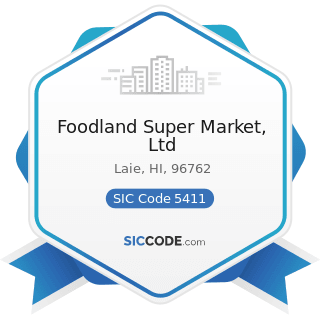 Foodland Super Market, Ltd - SIC Code 5411 - Grocery Stores
