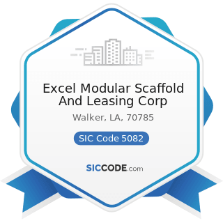 Excel Modular Scaffold And Leasing Corp - SIC Code 5082 - Construction and Mining (except...