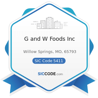 G and W Foods Inc - SIC Code 5411 - Grocery Stores