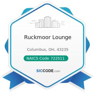 Ruckmoor Lounge - NAICS Code 722511 - Full-Service Restaurants