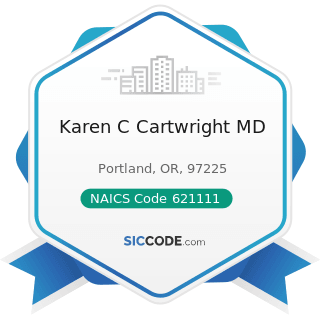 Karen C Cartwright MD - NAICS Code 621111 - Offices of Physicians (except Mental Health...