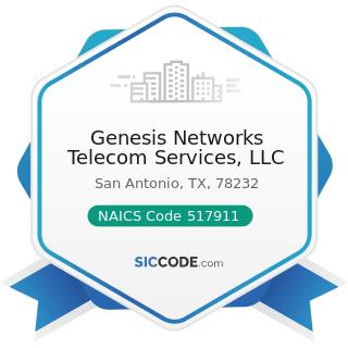 Genesis Networks Telecom Services, LLC - NAICS Code 517911 - Telecommunications Resellers