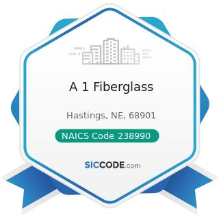A 1 Fiberglass - NAICS Code 238990 - All Other Specialty Trade Contractors