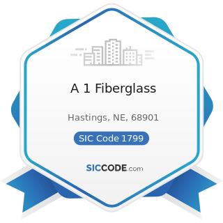 A 1 Fiberglass - SIC Code 1799 - Special Trade Contractors, Not Elsewhere Classified