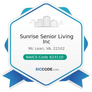 Sunrise Senior Living Inc - NAICS Code 623110 - Nursing Care Facilities (Skilled Nursing...