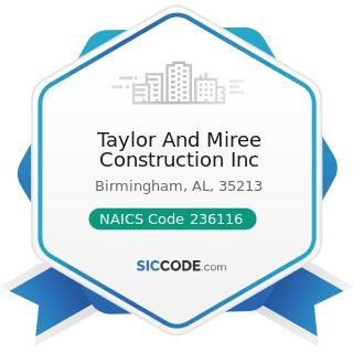 Taylor And Miree Construction Inc - NAICS Code 236116 - New Multifamily Housing Construction...